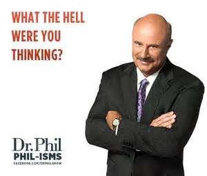 Dr.Phil - life coach