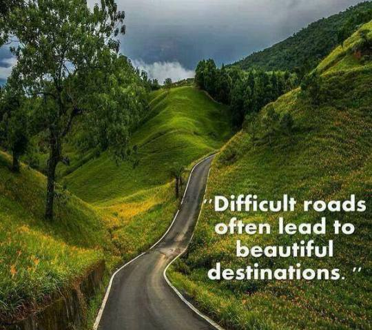 Difficult Roads ~ Beautiful Destinations