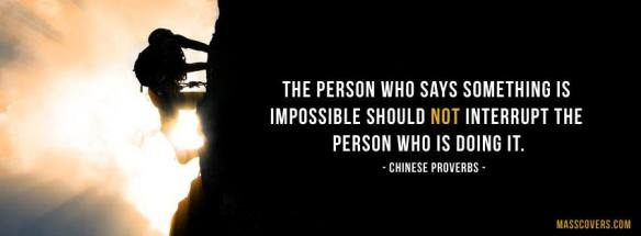 The person who says something is impossible should not interrupt the person who is doing it.