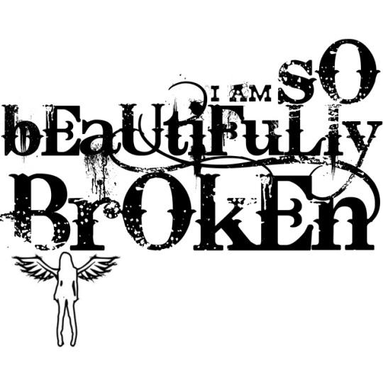 I'm So Beautifully Broken