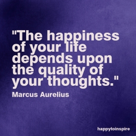 the happiness of your life depends upon the quality of your thoughts copy