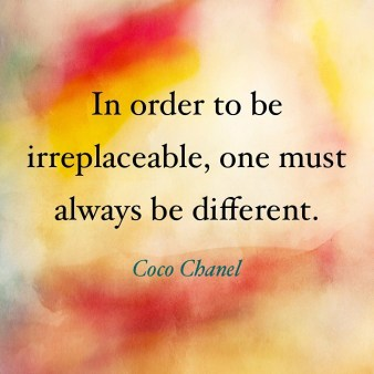 In order to be replaceable, one must always be different.